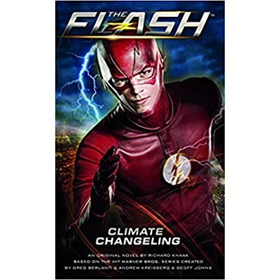 The Flash: Climate Changeling by Richard A  Knaak