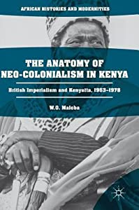 The Anatomy of Neo-Colonialism in Kenya: British Imperialism and Kenyatta, 1963-1978