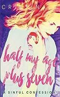 Half my Age Plus Seven: A Sinful Confession