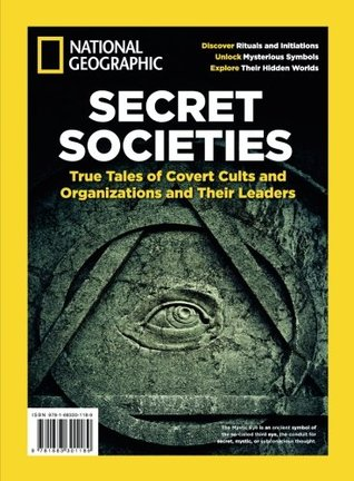 National Geographic Secret Societies: True Tales of Covert Cults and Organizations and Their Leaders
