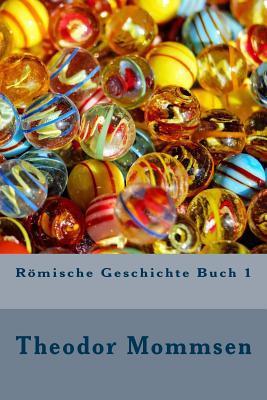Römische Geschichte — Buch 1