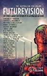Futurevision: 20 Stories About The Future By 20 Australian Authors