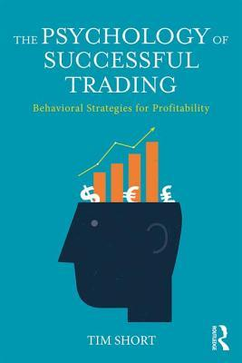 The Psychology of Successful Trading Behavioural Strategies for Profitability