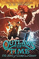 Outlaws of Time #2: The Song of Glory and Ghost