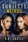 The Subjects, Method: The truth doesn't always set you free (The Subjects Trilogy Book 2)