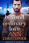 Beyond Ordinary Love (Journey's End Billionaires, #2)