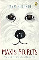 Maxi's Secrets: Or What You Can Learn from a Dog