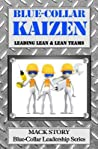 Blue-Collar Kaizen: Leading Lean & Lean Teams