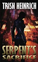 Serpent's Sacrifice (The Vigilantes) (Volume 1)