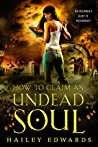 How to Claim an Undead Soul (The Beginner's Guide to Necromancy, #2)