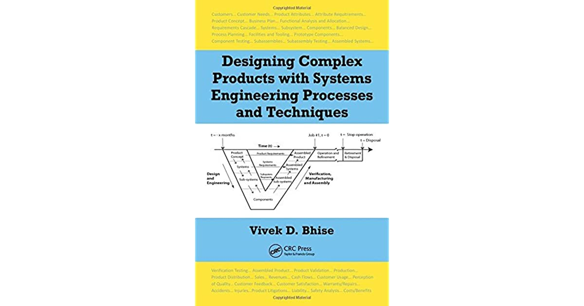 Designing Complex Products With Systems Engineering Processes And Techniques By Vivek D Bhise