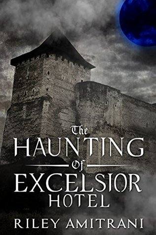 The Haunting of Excelsior Hotel