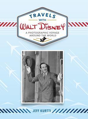 Travels with Walt Disney by Jeff Kurtti