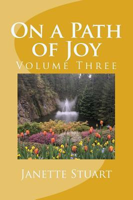 On a Path of Joy: Volume Three  by  Janette Stuart