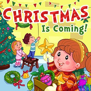 Christmas is Coming!: Rhyming Bedtime Story Christmas Book for Kids