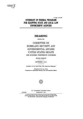 Oversight of Federal Programs for Equipping State and Local Law Enforcement Agencies