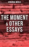 Virginia Woolf: The Moment & Other Essays