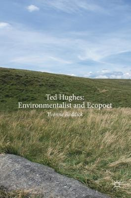 Ted Hughes Environmentalist and Ecopoet