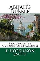 Abijah's Bubble