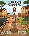 Sarah's Shadow by Nick      Jones