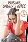 Over Her Daddy's Knee - Book 2: a collection of father spanks daughter stories
