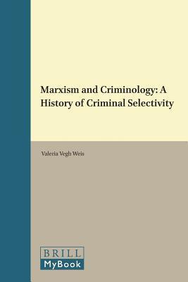 Marxism and Criminology A History of Criminal Selectivity