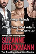 Beginnings and Ends & When Tony Met Adam with Murphy's Law : Two Troubleshooters Short Stories