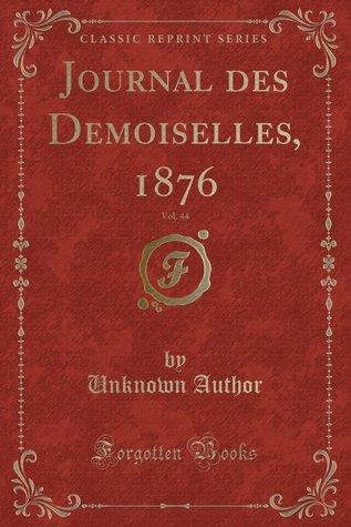 Journal des demoiselles, 1876, Vol. 44