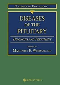 Diseases of the Pituitary: Diagnosis and Treatment: 4 (Contemporary Endocrinology)