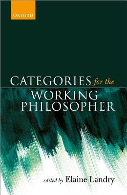 Categories for the Working Philosophers