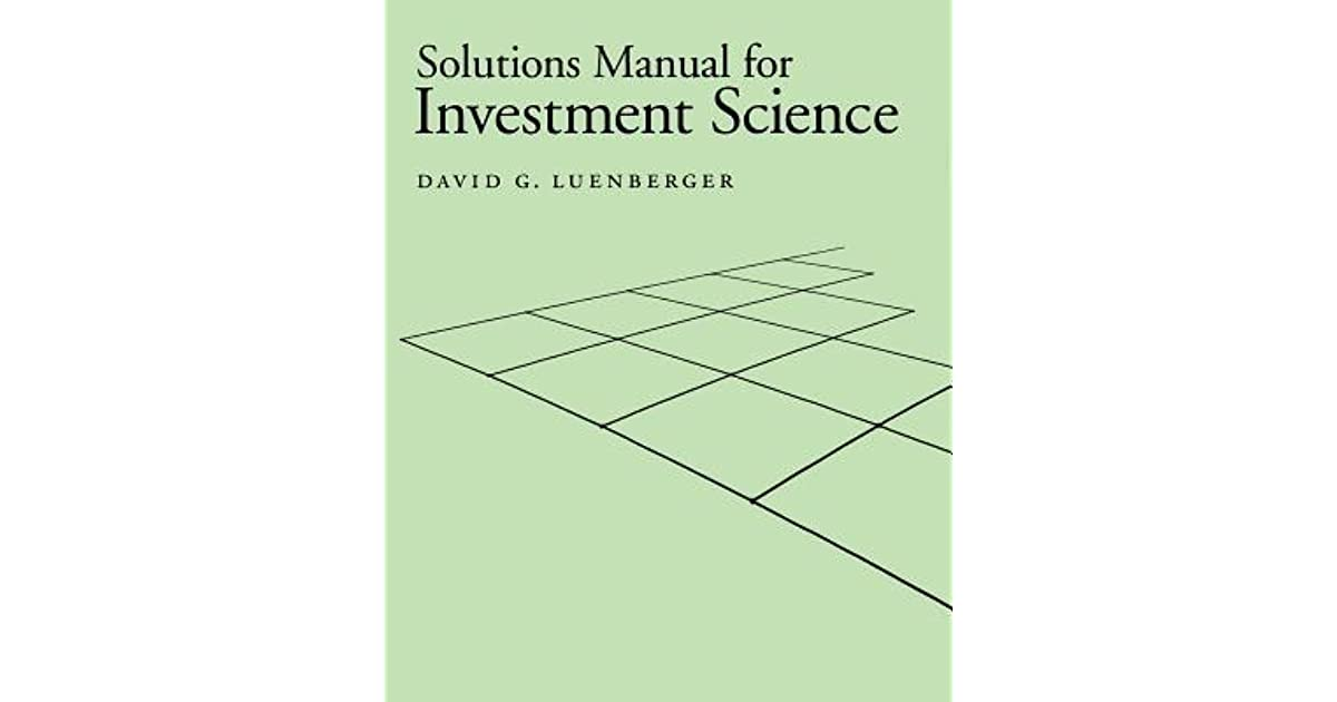 solution manual for investment science by Publisher: mcgraw-hill science/engineering/math 6 edition (december 16, 2004 )  this is where u can download test bank/solution manual  where can i  download the solution manual for fundamentals of investments valuation and.