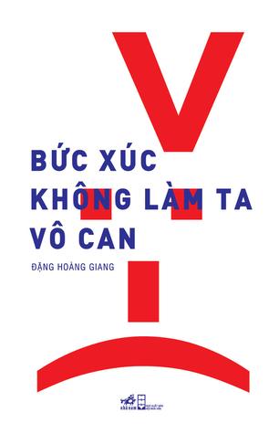Bức Xúc Không Làm Ta Vô Can by Đặng Hoàng Giang