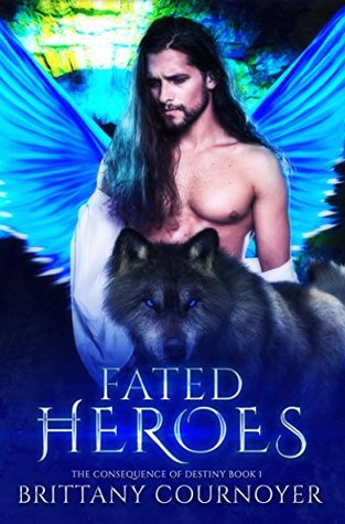 Fated Heroes (The Consequence of Destiny #1)