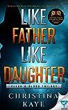 Like Father Like Daughter (Flesh & Blood #1)