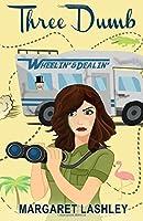 Three Dumb: Wheelin' & Dealin' (A Val & Pals Mystery, #3)