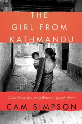 The Girl from Kathmandu Twelve Dead Men and a Woman's Quest for Justice
