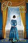 The Romanov Empress by C.W. Gortner