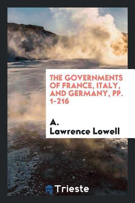 The Governments of France, Italy, and Germany, Pp. 1-216