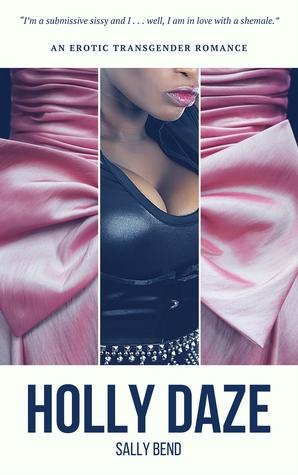 Holly Daze - An Erotic Transgender Romance