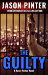 The Guilty: A Henry Parker Novel