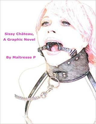 Sissy Chateau, A Graphic Novel