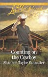 Counting on the Cowboy (Texas Cowboys, #4)