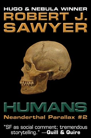 Humans Neanderthal Parallax 2 By Robert J Sawyer
