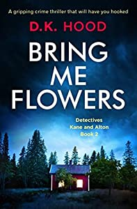 Bring Me Flowers (Detectives Kane and Alton, #2)