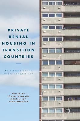 Private Rental Housing in Transition Countries An Alternative to Owner Occupation