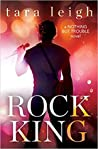Rock King (Nothing but Trouble, #1)