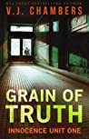 Grain of Truth (Innocence Unit, #1)