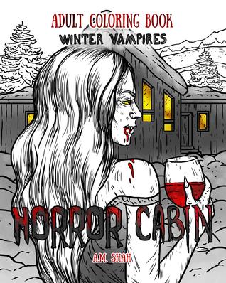 Adult Coloring Book Horror Cabin: Winter Vampires (Volume 2)