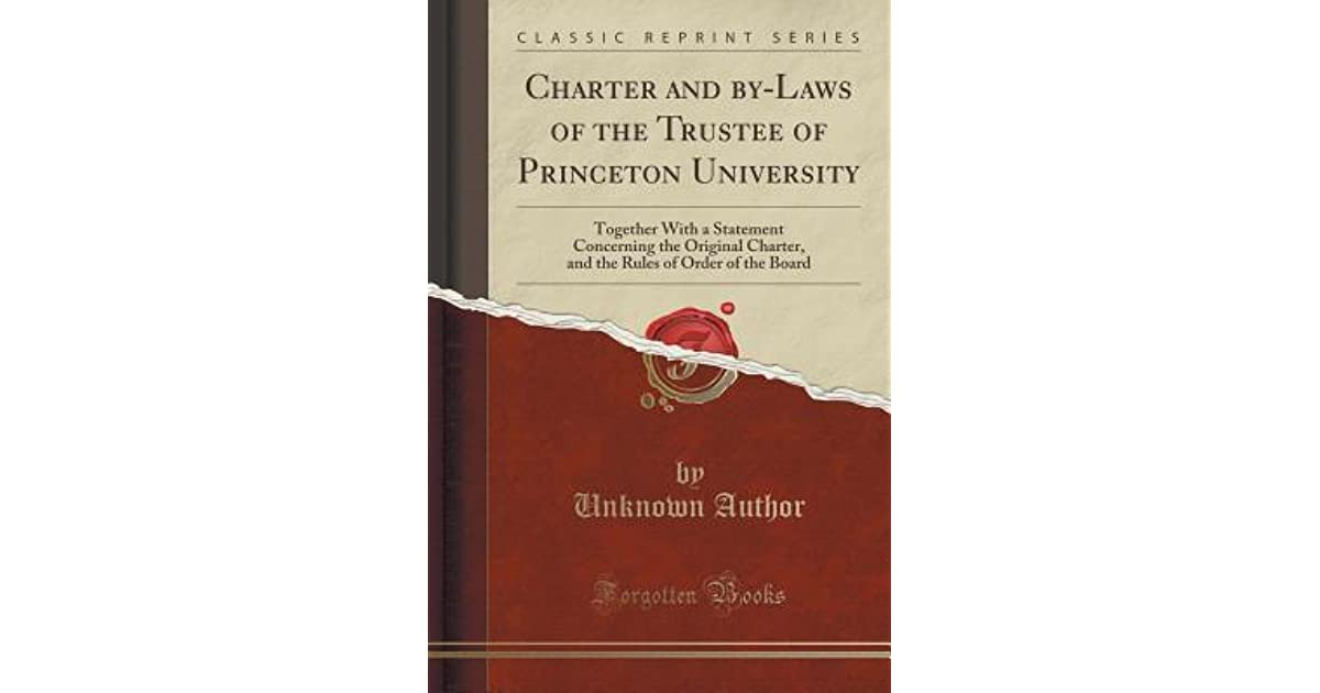 Charter and By-Laws of the Trustee of Princeton University