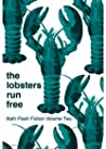The Lobsters Run Free: Bath Flash Fiction Volume Two